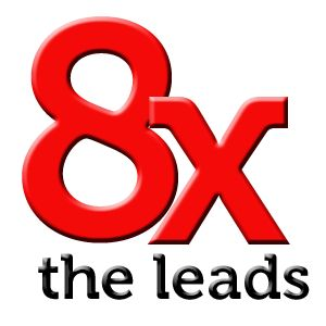 8 Times the Leads